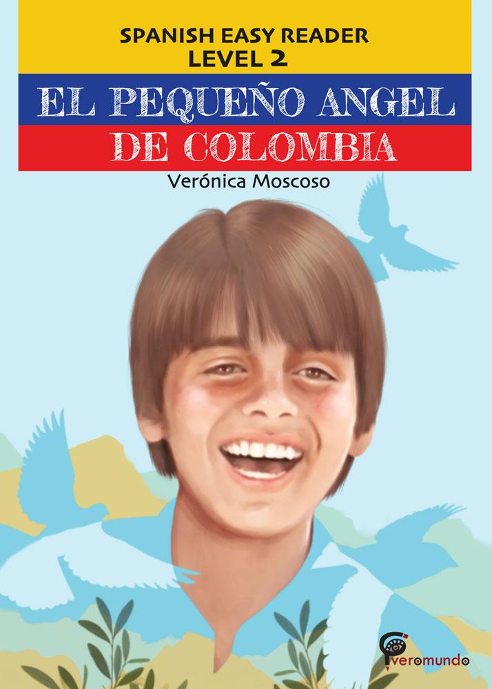 El pequeño ángel de Colombia Spanish Level 2 Reader
