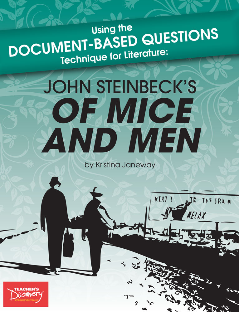 Using the Document-Based Questions Technique for Literature: John Steinbeck's Of Mice and Men Book - Using the Document-Based Questions Technique for Literature: John Steinbeck's Of Mice and Men Print Book
