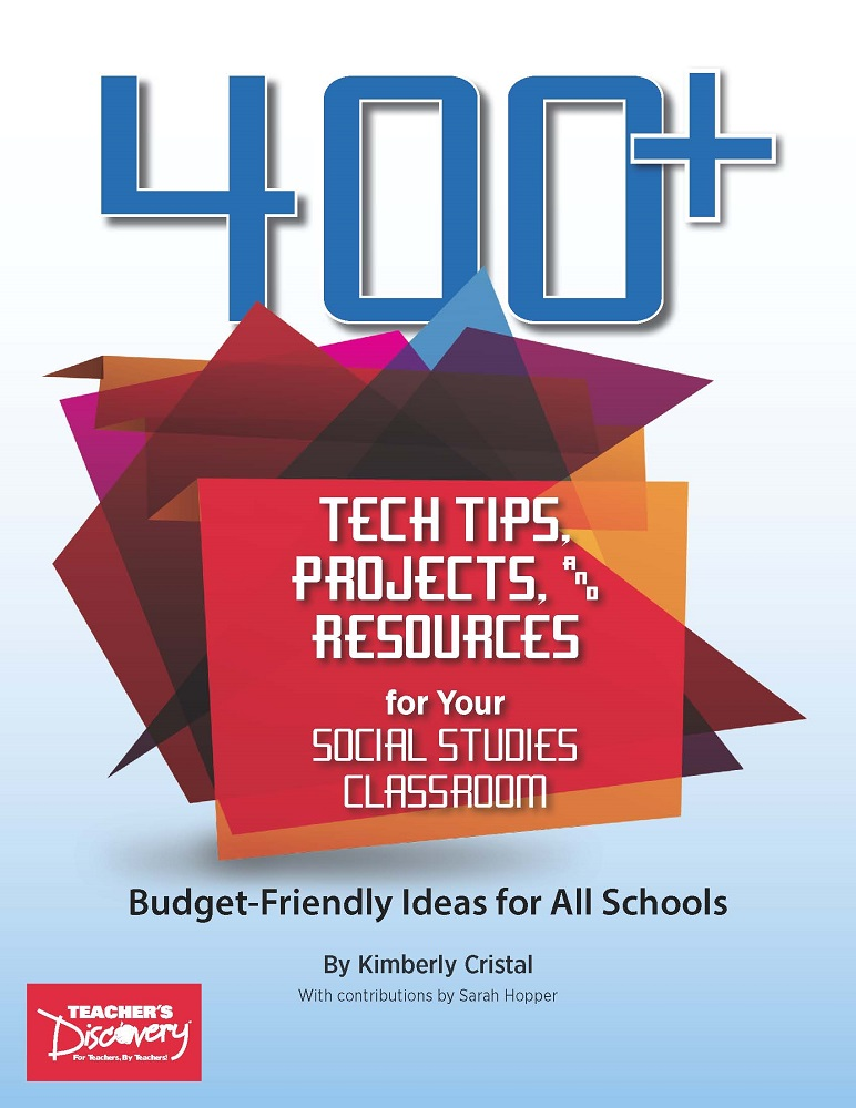 400+ Tech Tips, Projects, and Resources for Your Social Studies Classroom Book on CD