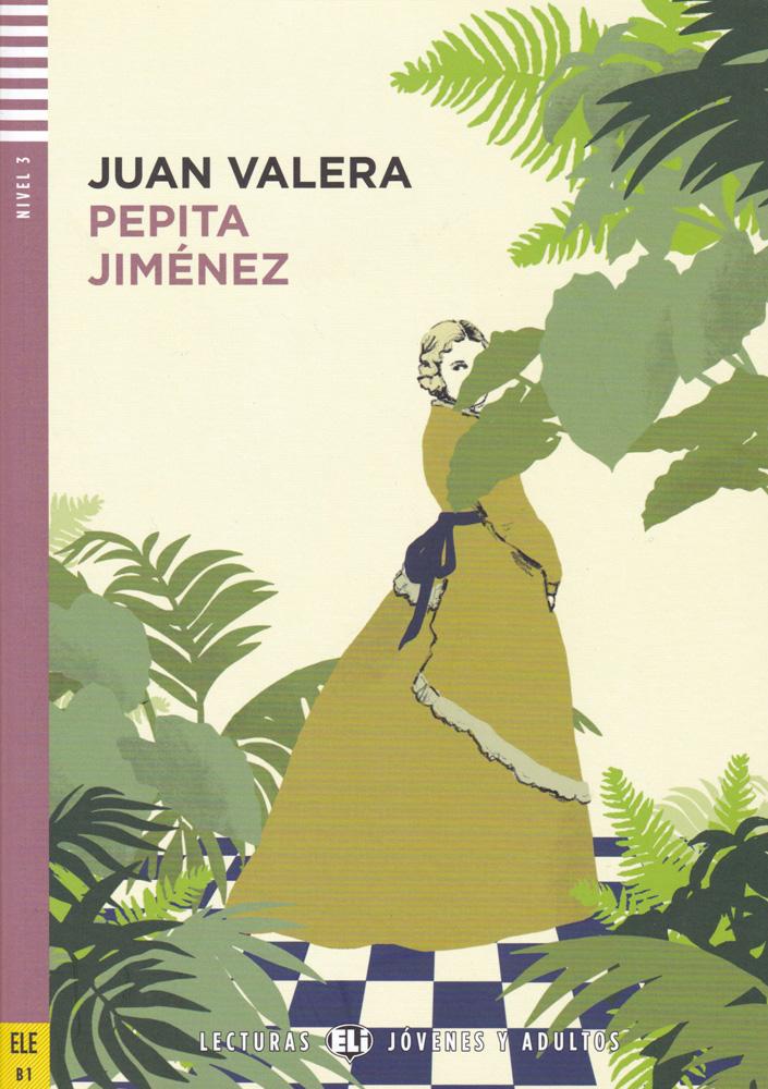 Pepita Jiménez Spanish Level 3+ Reader