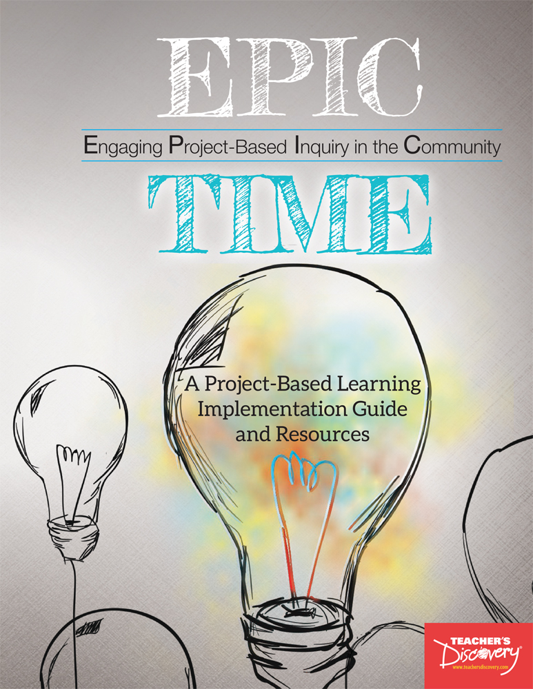 EPIC Time: A Project-Based Learning Implementation Guide and Resources Book