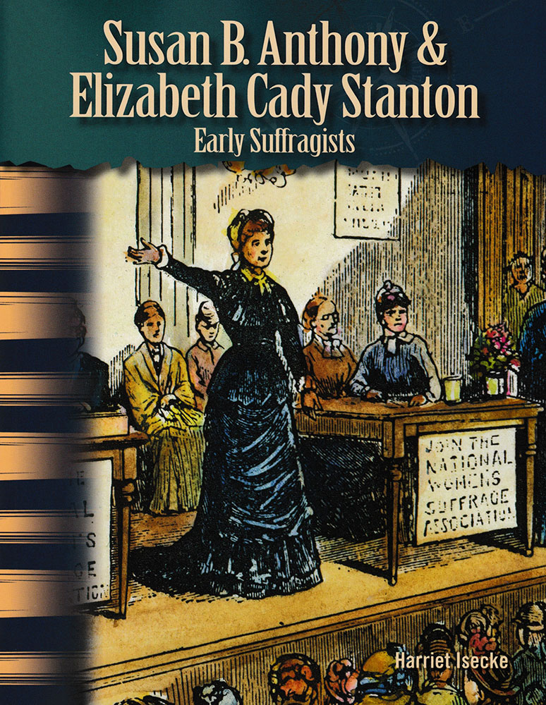Susan B. Anthony & Elizabeth Cady Stanton Primary Source Reader - Susan B. Anthony & Elizabeth Cady Stanton Primary Source Reader - Print Book