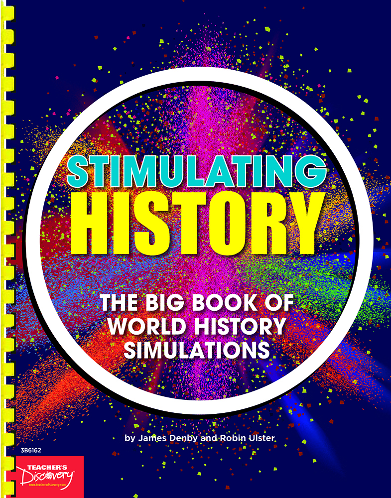 Stimulating History: The Big Book of World History Simulations - Stimulating History: The Big Book of World History Simulations Print Book