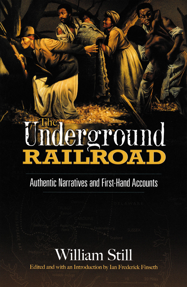 The Underground Railroad: Authentic Narratives and First Hand Accounts Paperback Book