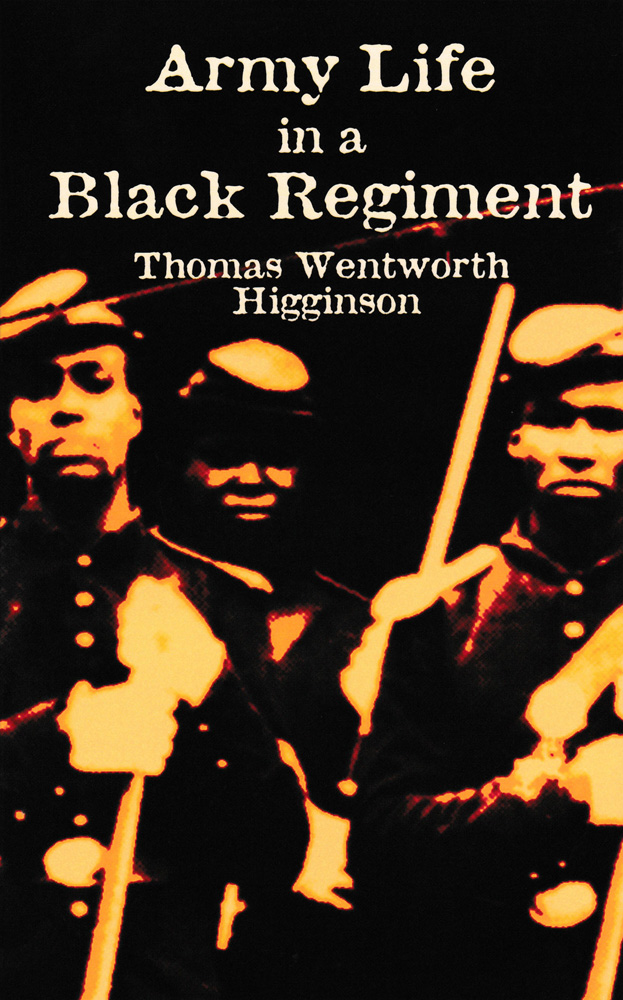 Army Life in a Black Regiment Paperback Book