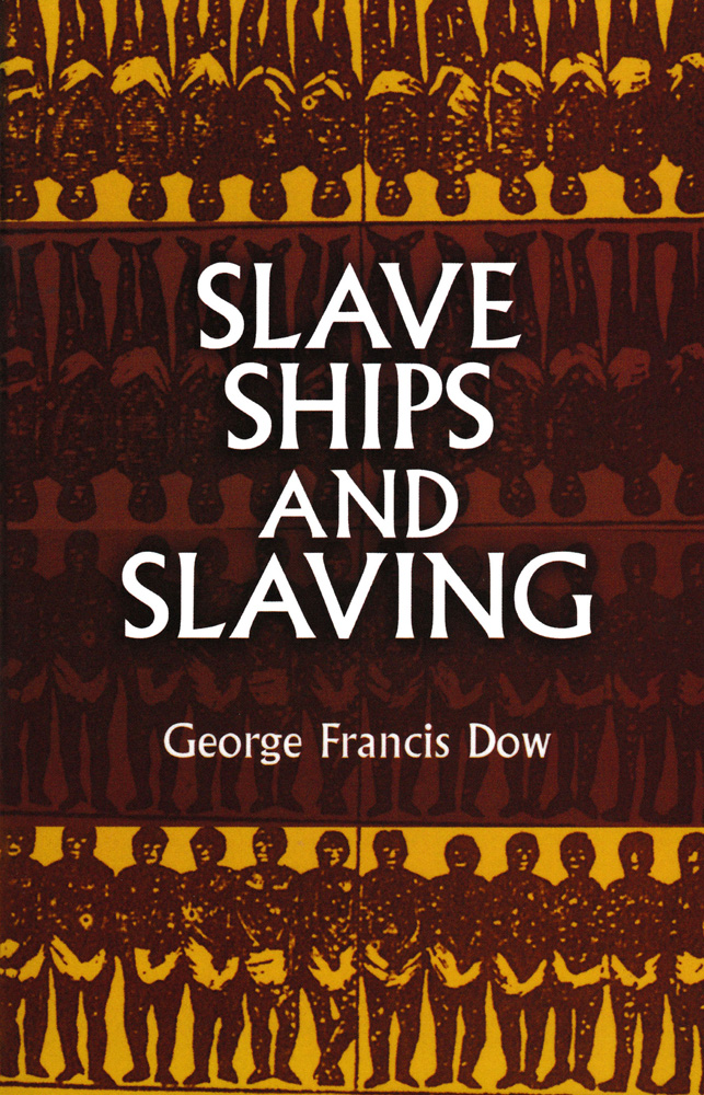 Slave Ship and Slaving Paperback Book