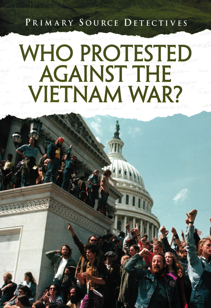 Primary Source Detectives: Who Protested Against the Vietnam War? Book (1080L)
