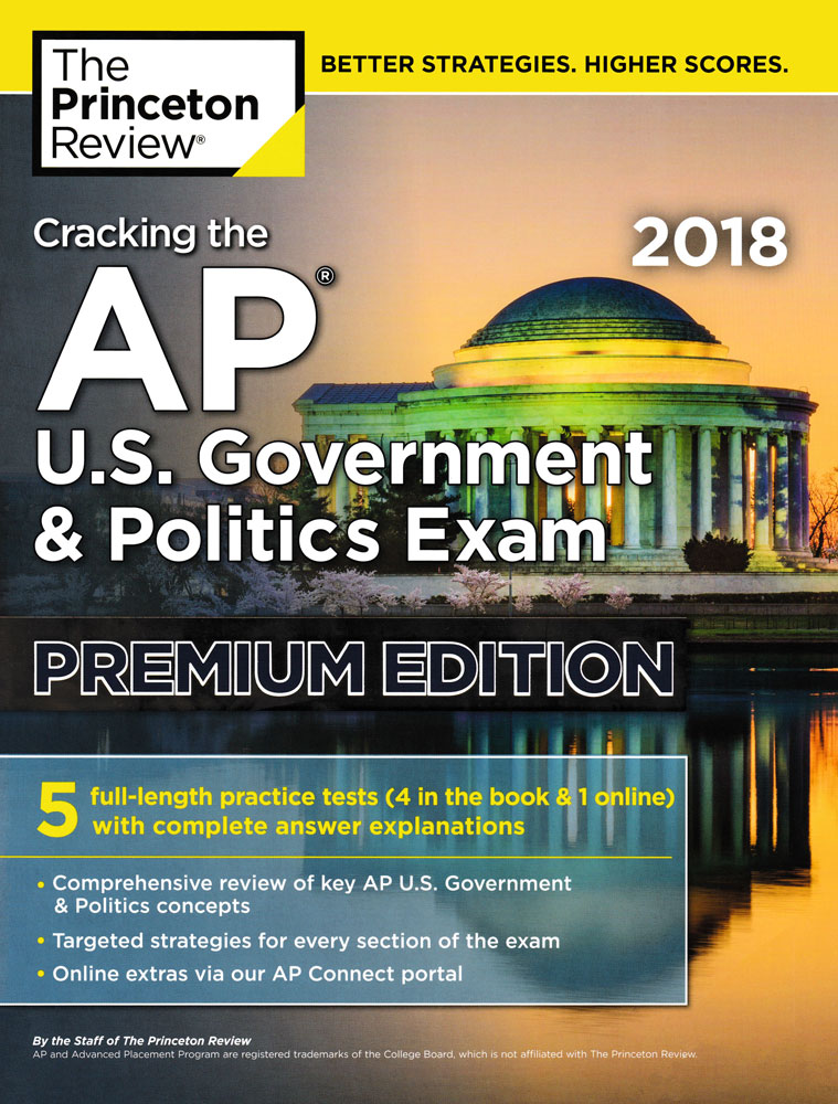 Cracking the AP U.S. Government & Politics Exam Premium 2018 Edition Book