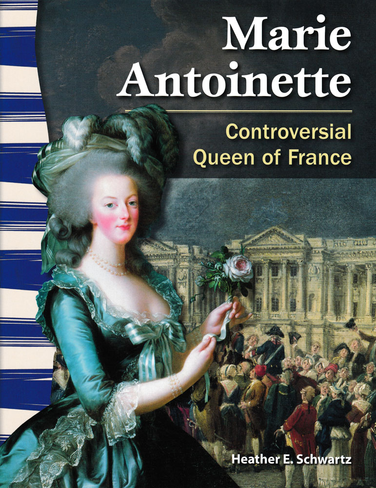 Marie Antoinette: Controversial Queen of France Primary Source Reader