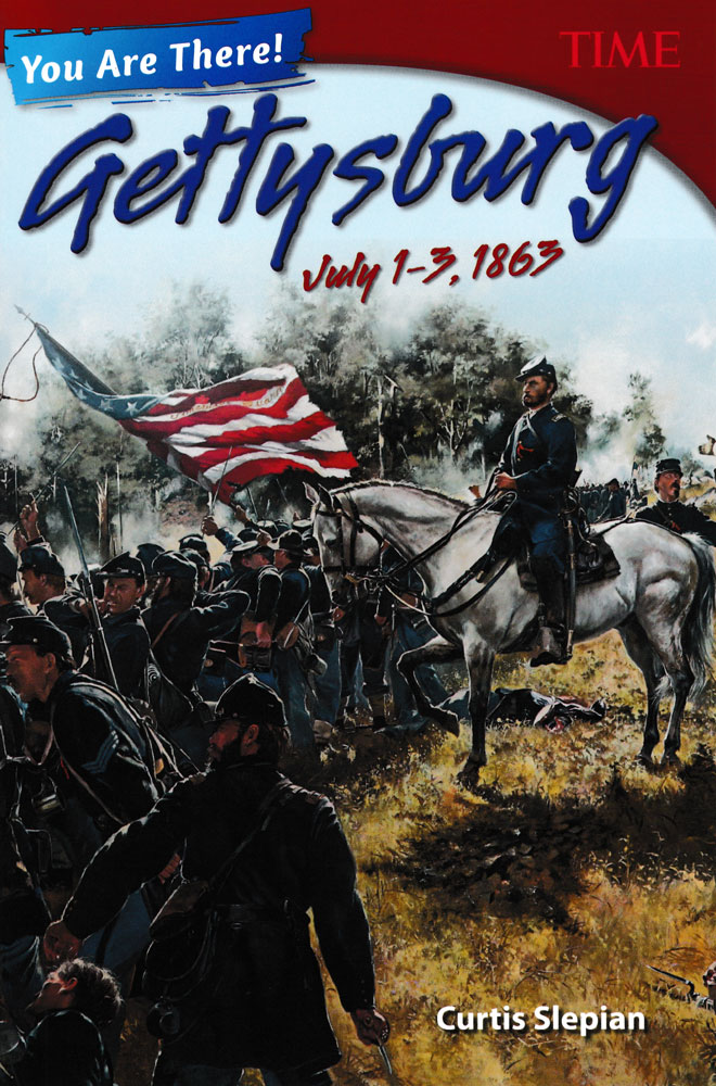 You Are There! Gettysburg July 1–3, 1863 Book (1080L) - You Are There! Gettysburg July 1–3, 1863 Print Book