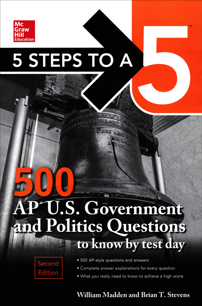 5 Steps to a 5: 500 AP U.S. Government and Politics Questions Book