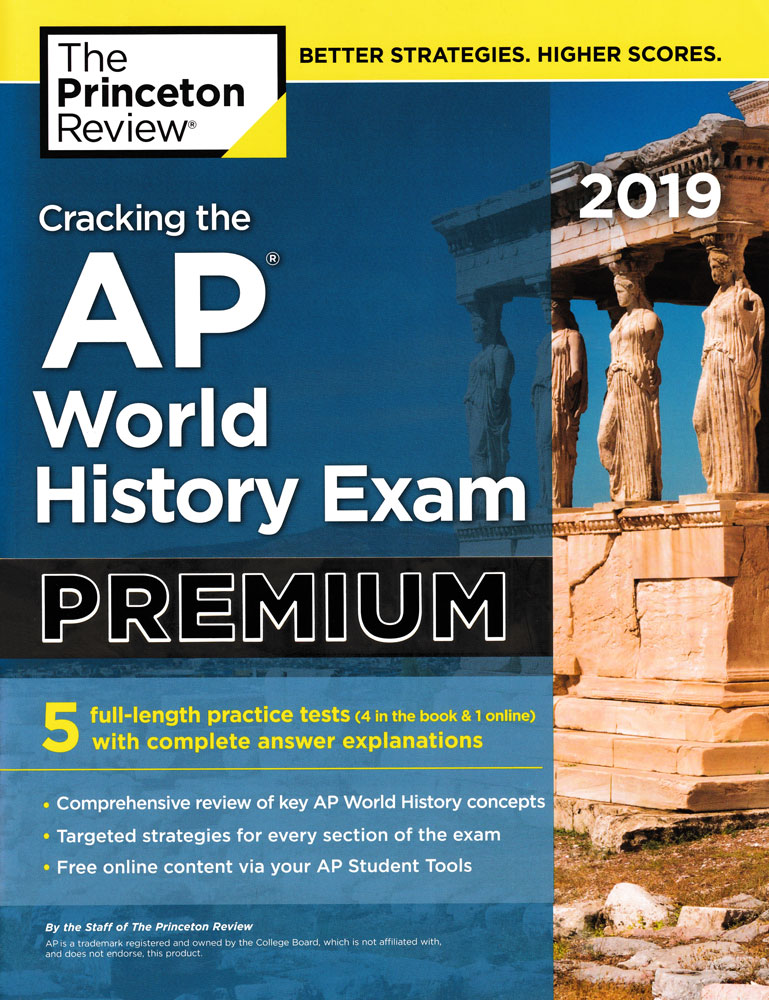 Cracking the AP World History Exam Premium 2019 Edition Book