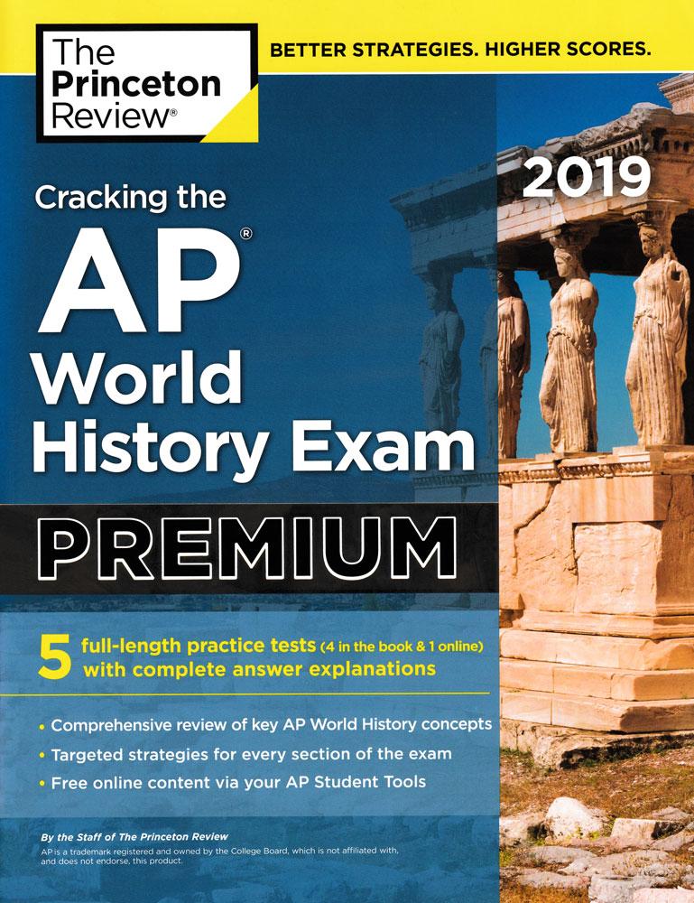 Cracking the AP World History Exam Premium 2019 Edition Book