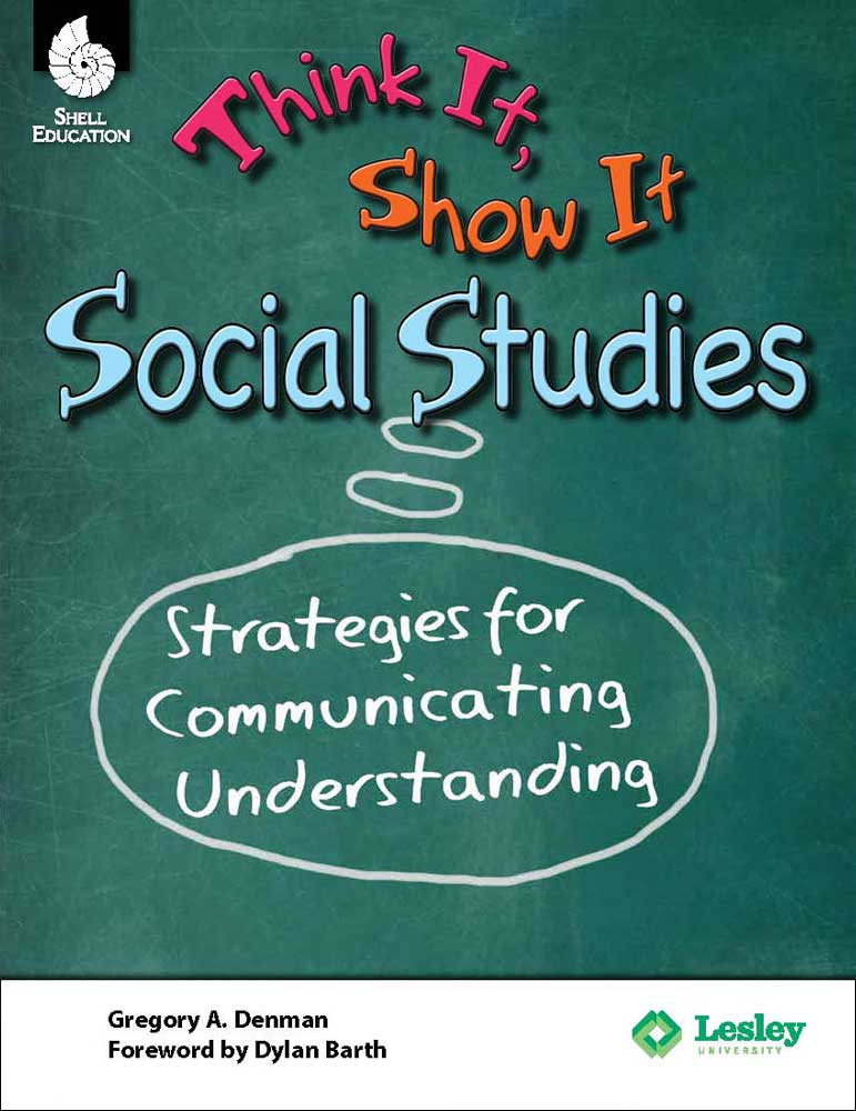 Think It, Show It Social Studies: Strategies for Communicating Understanding Book