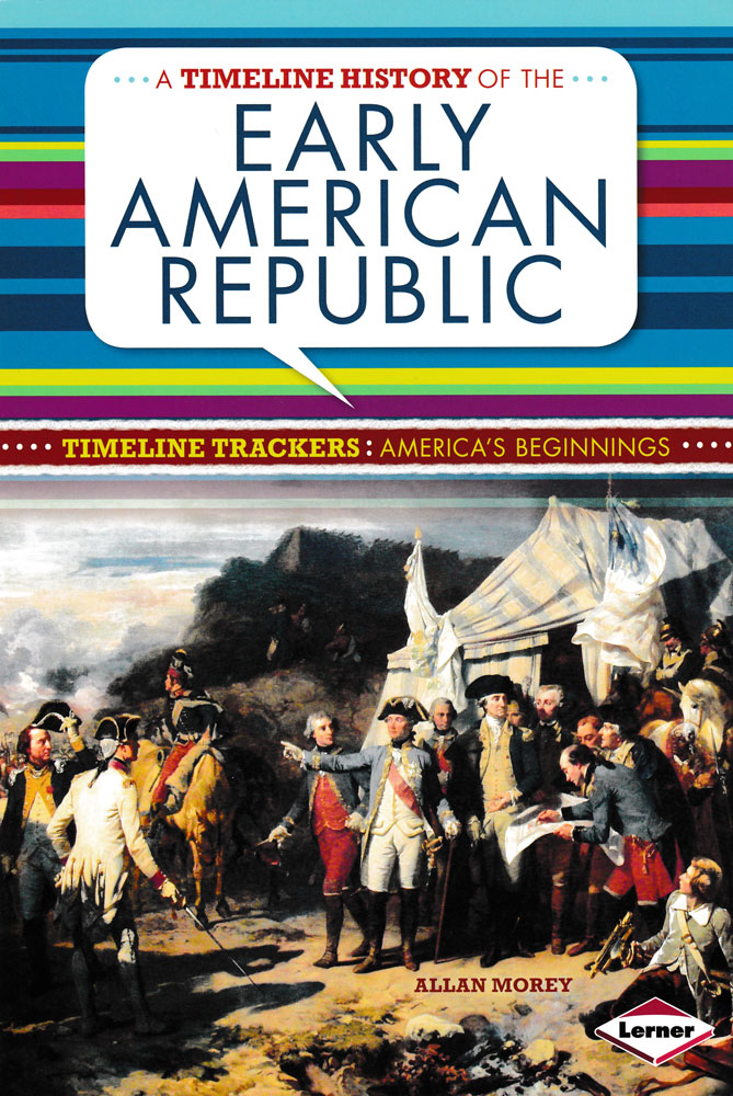 Timeline Trackers: A Timeline History of the Early American Republic Book