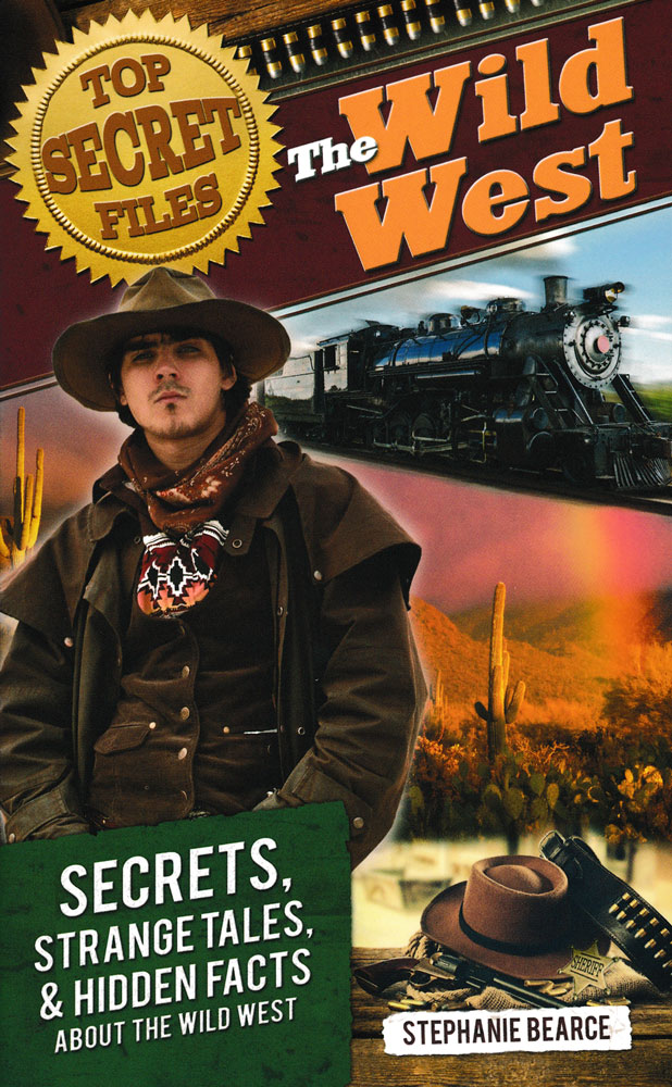 Top Secret Files: The Wild West Book