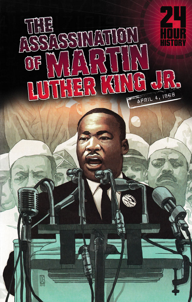 24 Hour History: The Assassination of Martin Luther King Jr. Graphic Novel