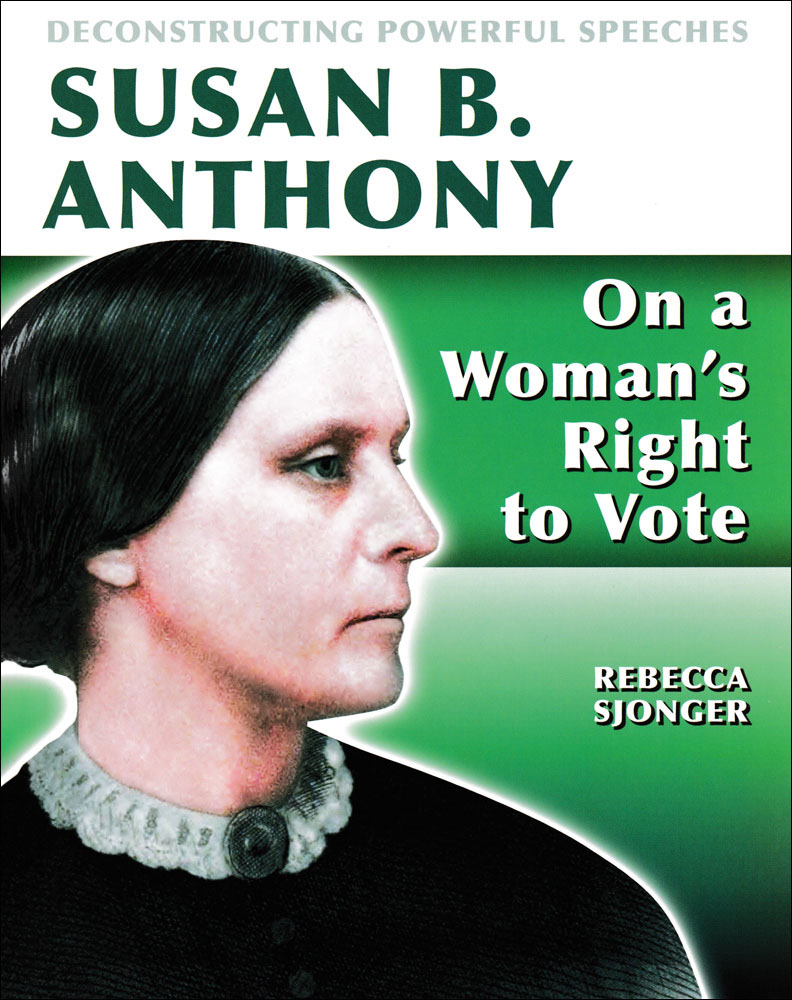 Deconstructing Powerful Speeches: Susan B. Anthony Book