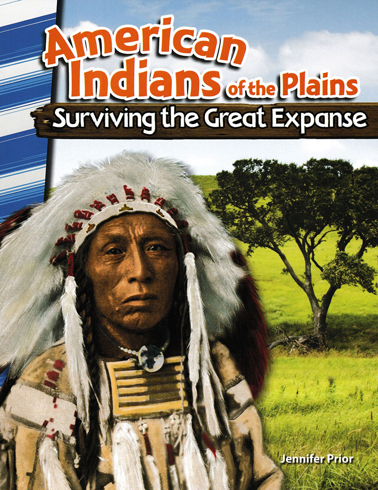 American Indians of the Plains: Surviving the Great Expanse Reader - American Indians of the Plains: Surviving the Great Expanse Reader - Print Book