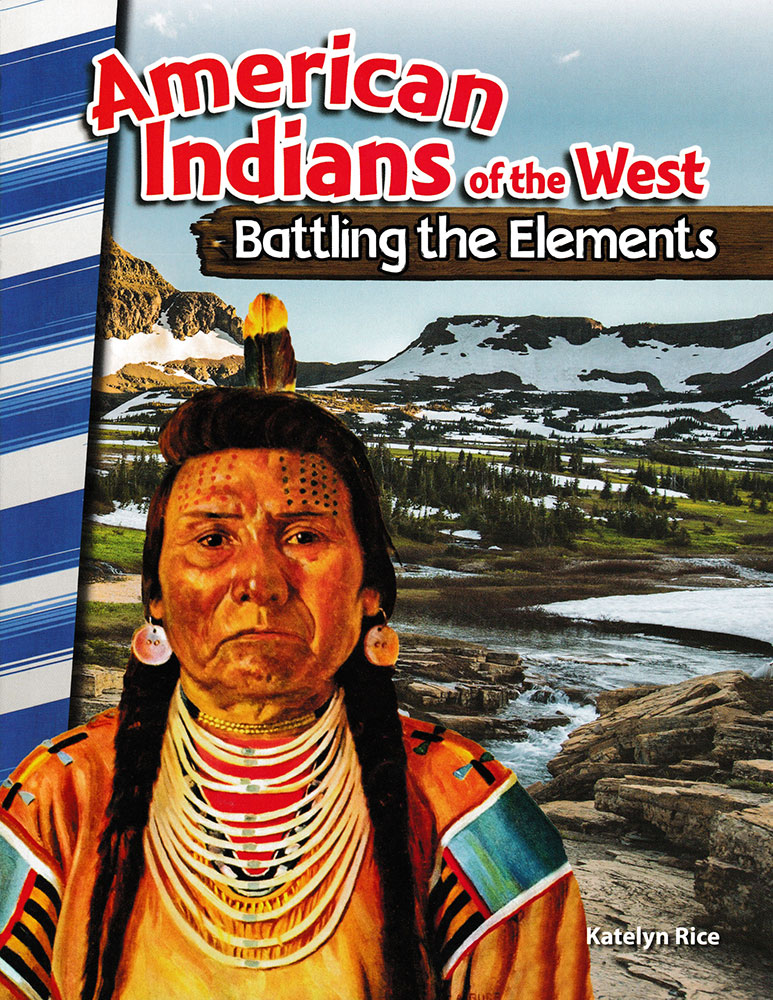American Indians of the West: Battling the Elements Reader