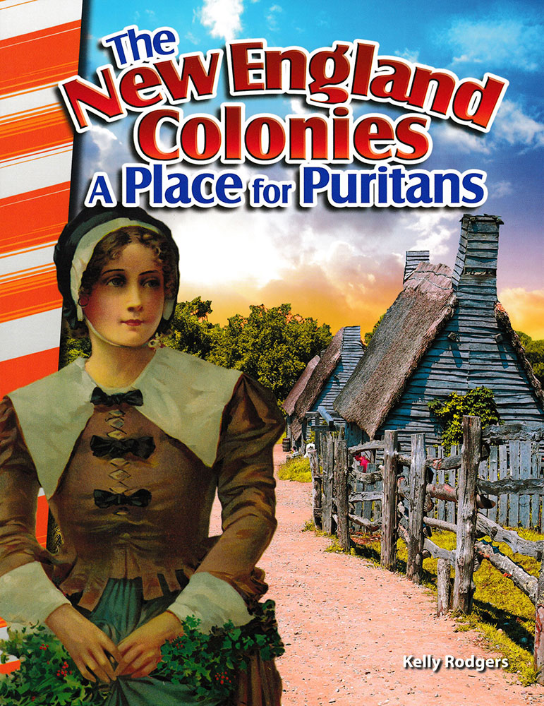 The New England Colonies: A Place for Puritans Reader