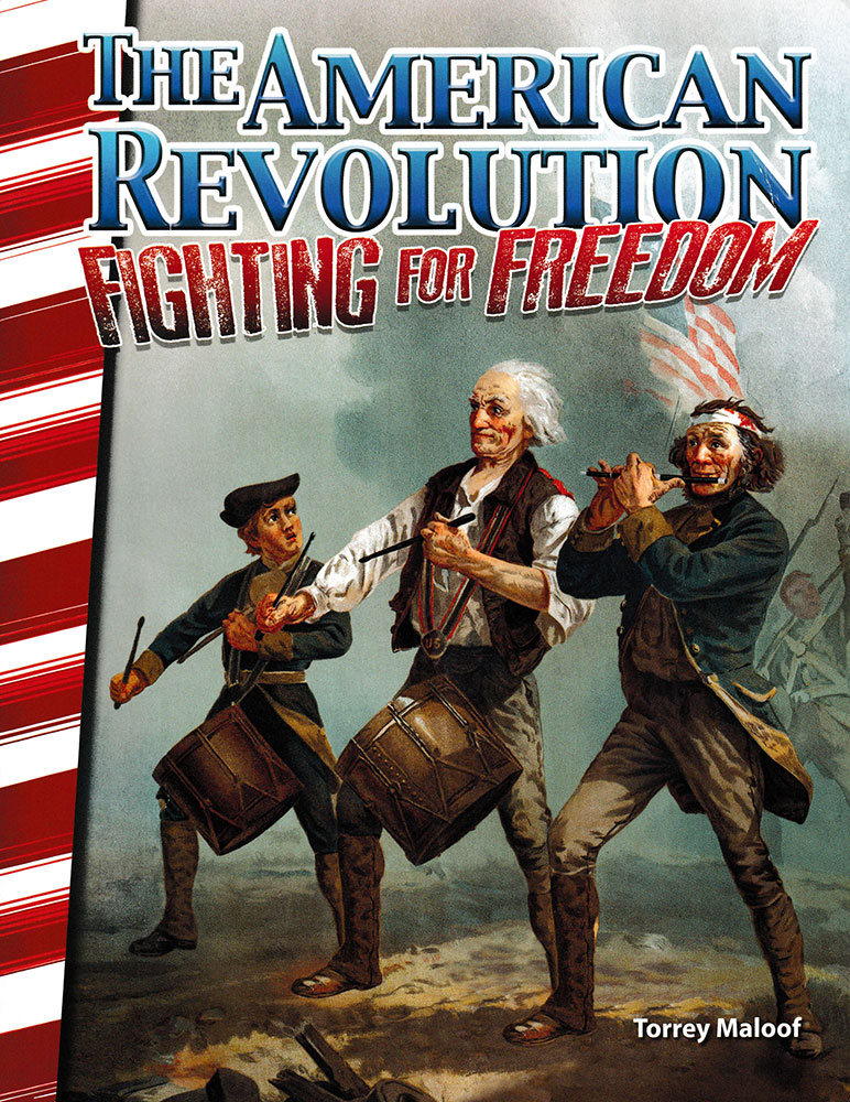 The American Revolution: Fighting for Freedom Reader - The American Revolution: Fighting for Freedom Reader - Print Book