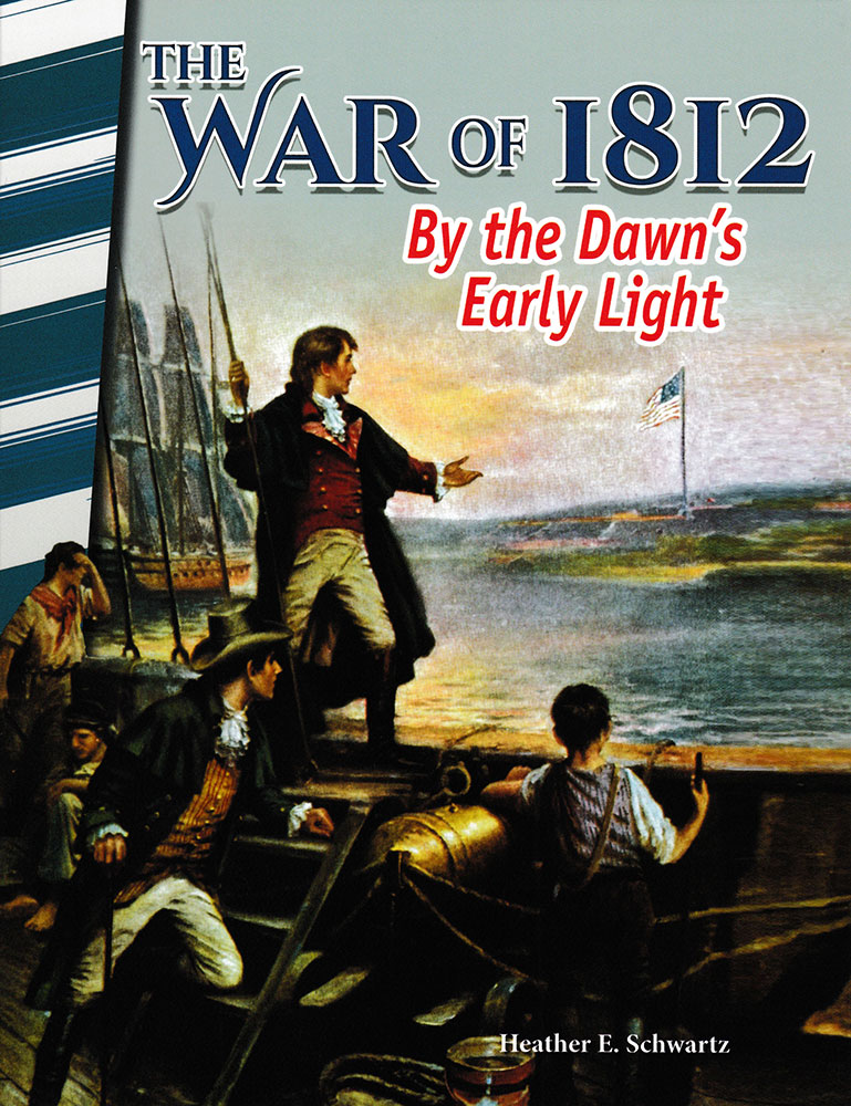 The War of 1812: By the Dawn's Early Light Reader