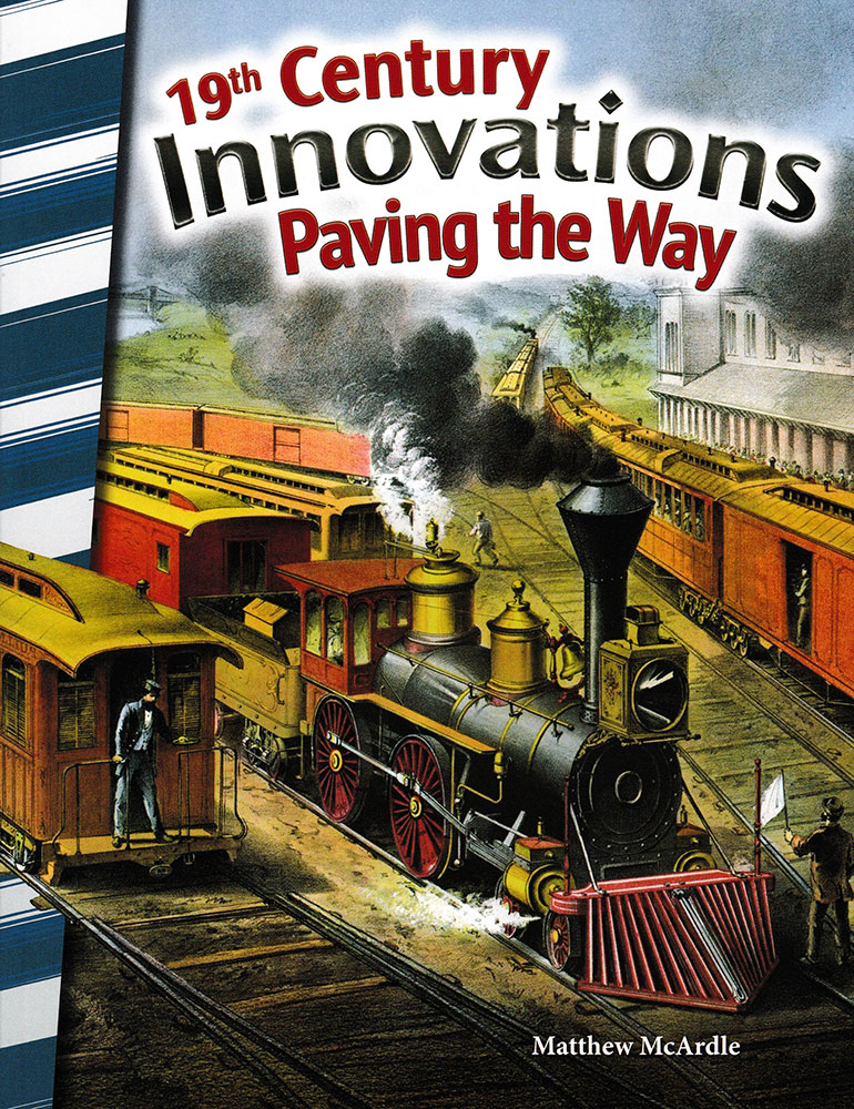 19th Century Innovations Paving the Way Reader