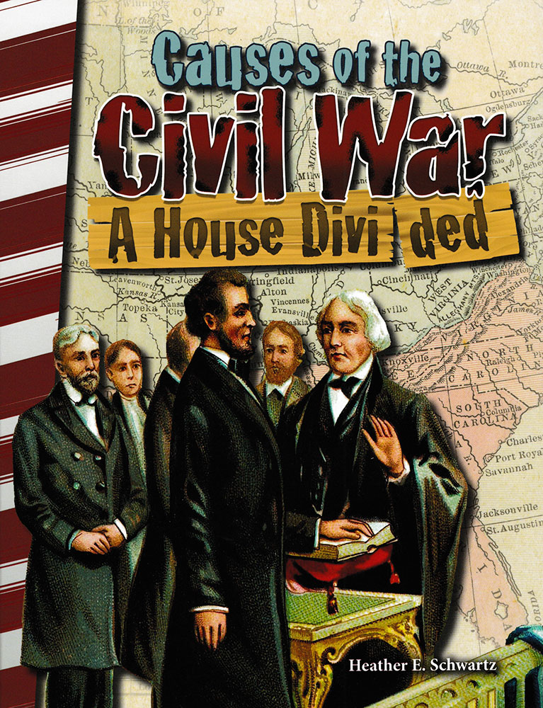 Causes of the Civil War: A House Divided Reader - Causes of the Civil War: A House Divided Reader - Print Book