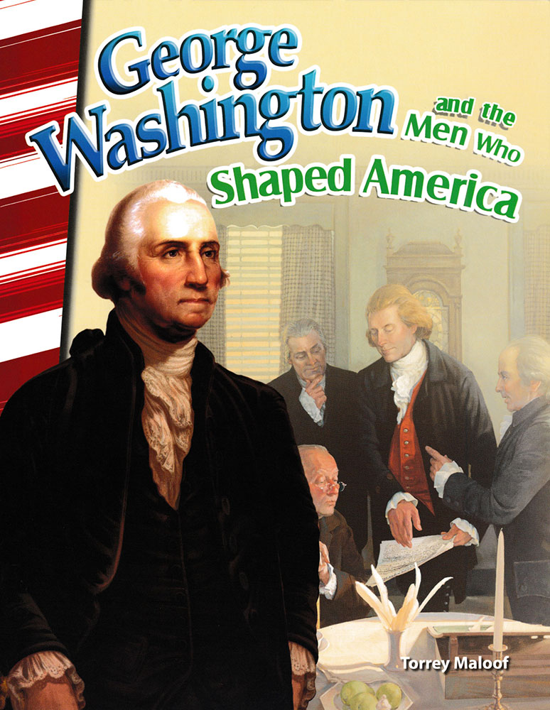 George Washington and the Men Who Shaped America Biography Reader