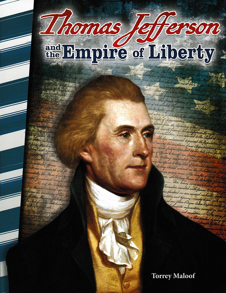 Thomas Jefferson and the Empire of Liberty Biography Reader