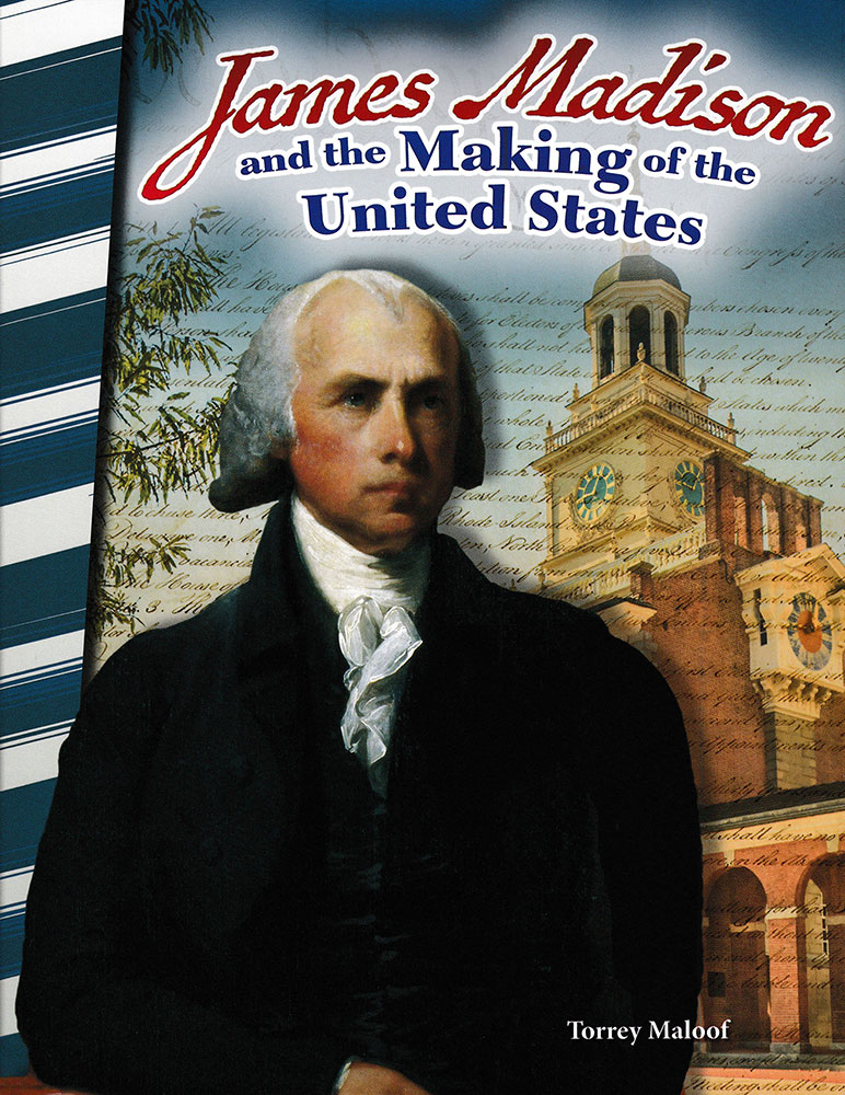 James Madison and the Making of the United States Biography Reader