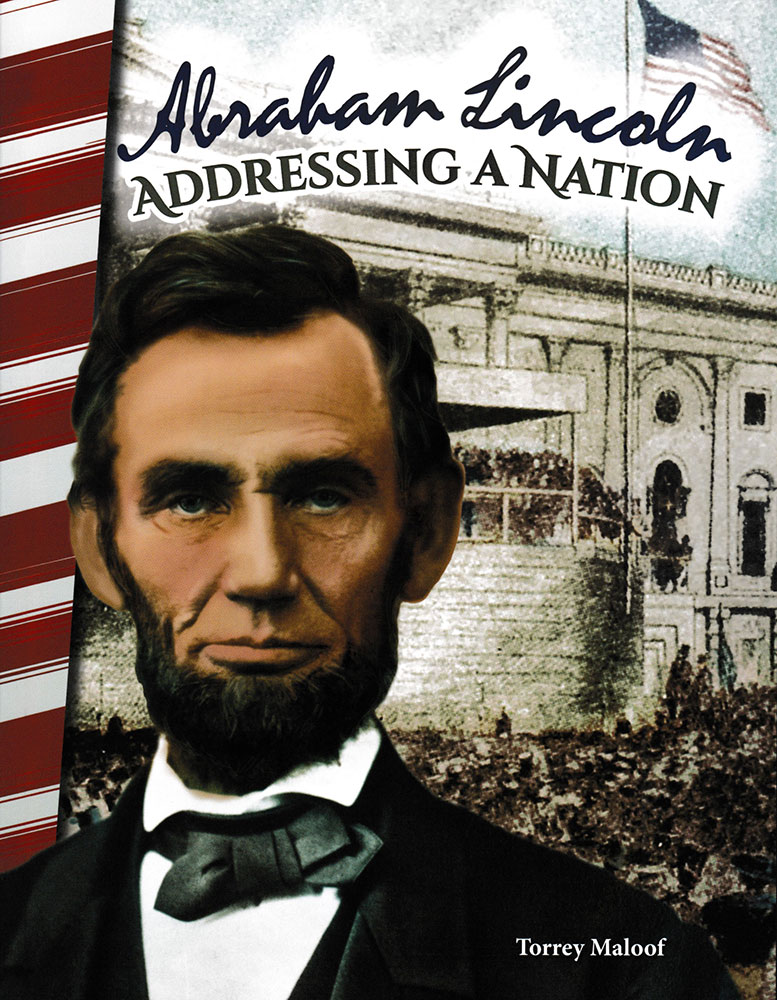 Abraham Lincoln: Addressing a Nation Biography Reader