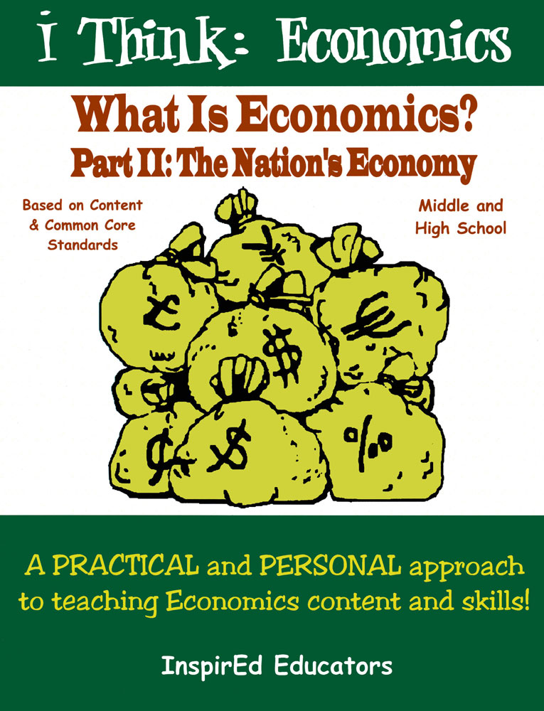 i Think: Economics, What is Economics? Part II: The Nation's Economy Activity Book