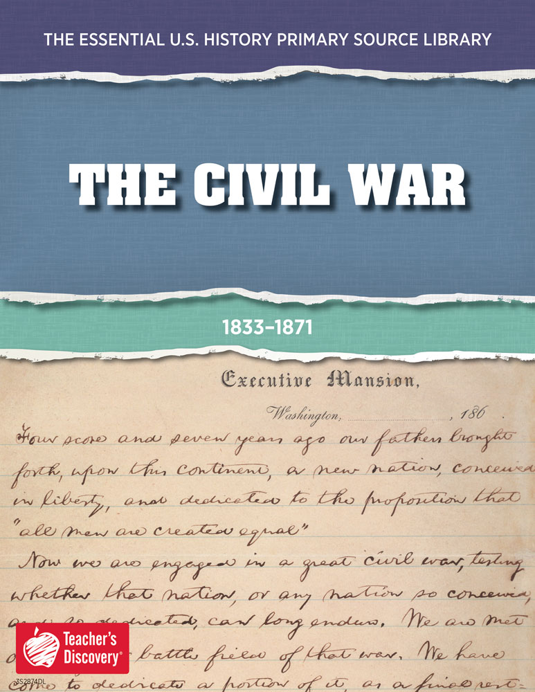 The Essential U.S. History Primary Source Library: The Civil War
