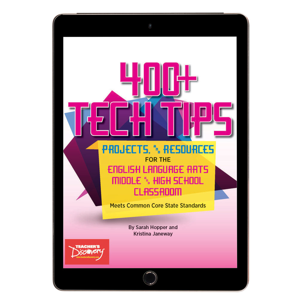 400+ Tech Tips, Projects, and Resources for the English Language Arts Middle and High School Classroom Book  - 400+ Tech Tips, Projects, and Resources for the English Language Arts Middle and High School Classroom Book on CD