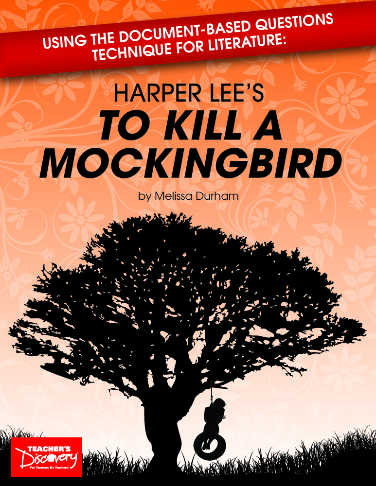 Using the Document-Based Questions Technique for Literature: Harper Lee's To Kill a Mockingbird Book