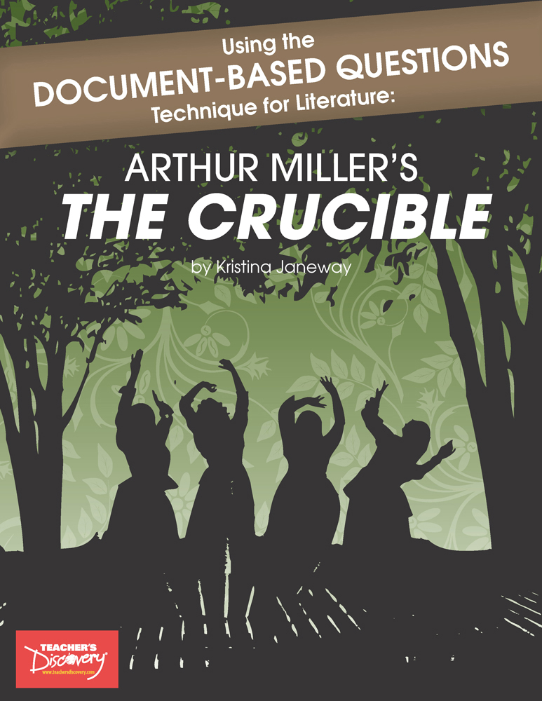 Using the Document-Based Questions Technique for Literature: Arthur Miller's The Crucible Book