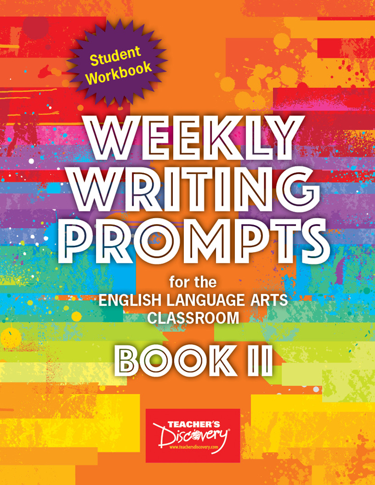 Weekly Writing Prompts for the English Language Arts Classroom Book II Student Workbook Set of 15 s