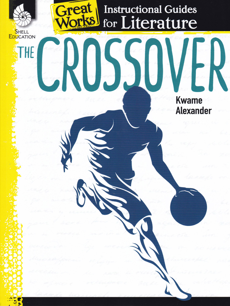 Great Works Instructional Guide for Literature: The Crossover