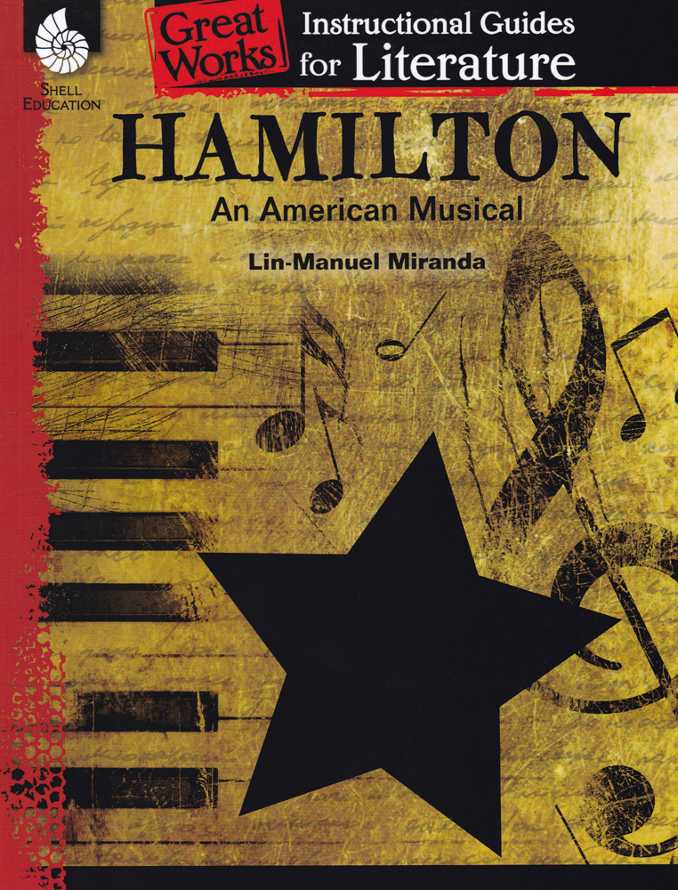 Great Works Instructional Guide for Literature: Hamilton, An American Musical
