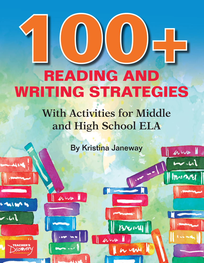 100-Plus Reading and Writing Strategies with Activities for Middle and High School ELA Book - 100-Plus Reading and Writing Strategies with Activities for Middle and High School ELA Print Book