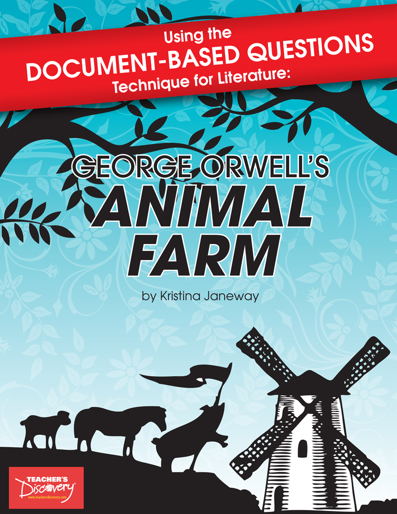 Using The Document Based Questions Technique For Literature George Orwell S Animal Farm Book English Teacher S Discovery