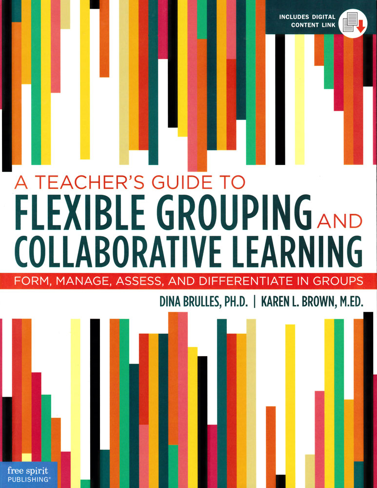A Teacher's Guide to Flexible Grouping and Collaborative Learning Book