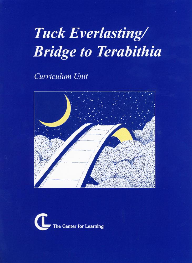 Tuck Everlasting/Bridge to Terabithia Curriculum Unit