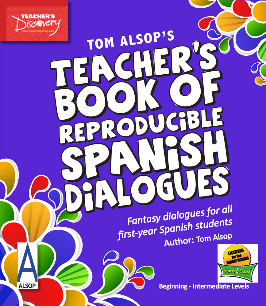 Tom Alsop's Teacher's Book of Reproducible Spanish Dialogues