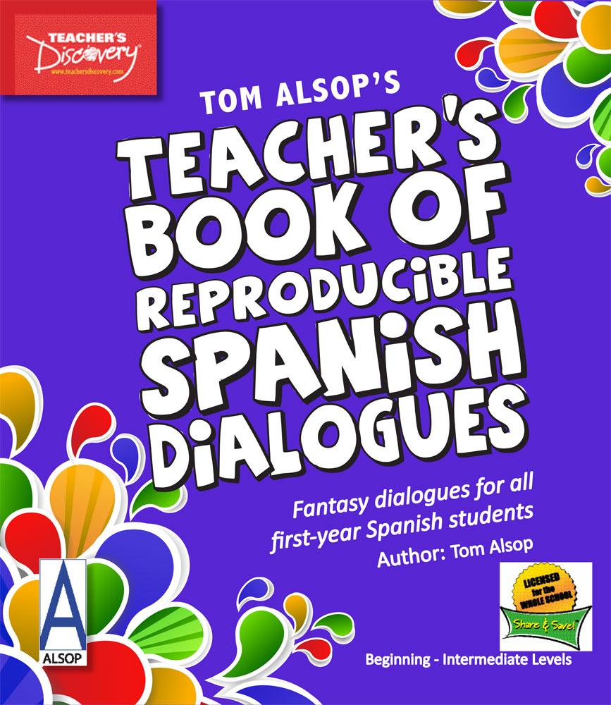 Tom Alsop's Teacher's Book of Reproducible Spanish Dialogues