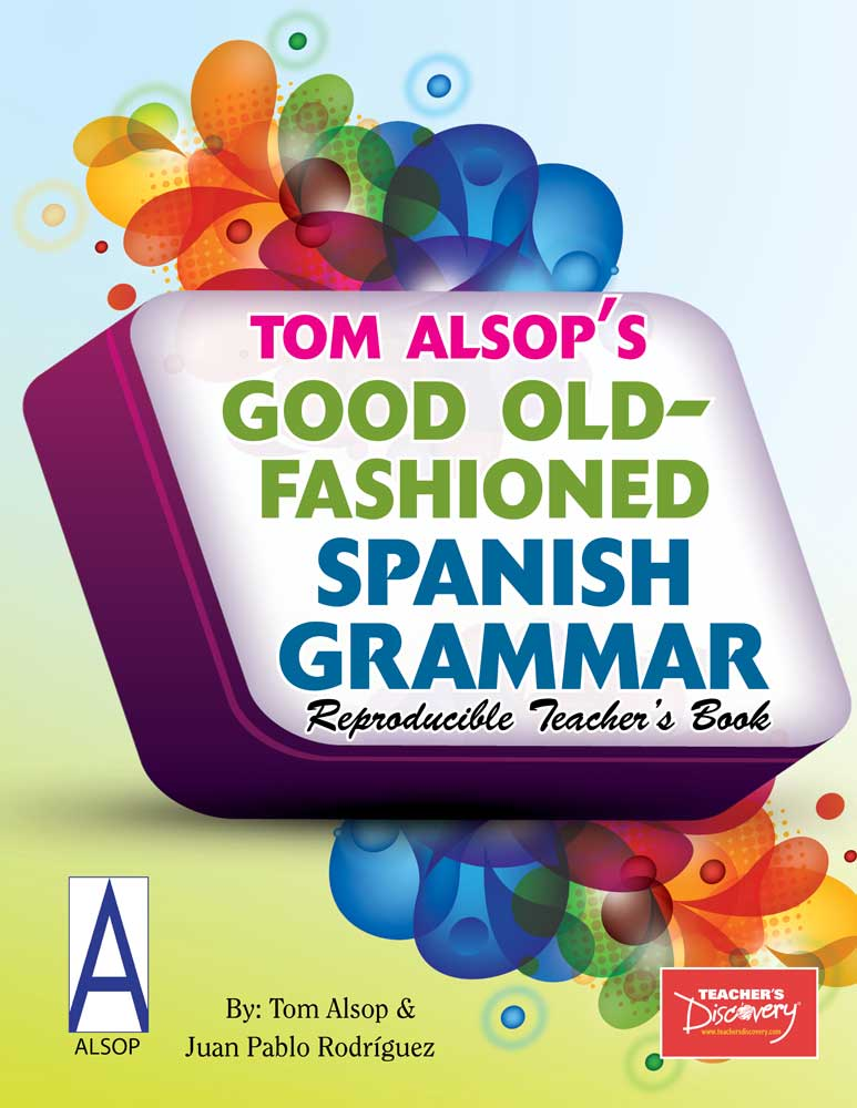 Good Old-Fashioned Spanish Grammar Reproducible Teacher's Book