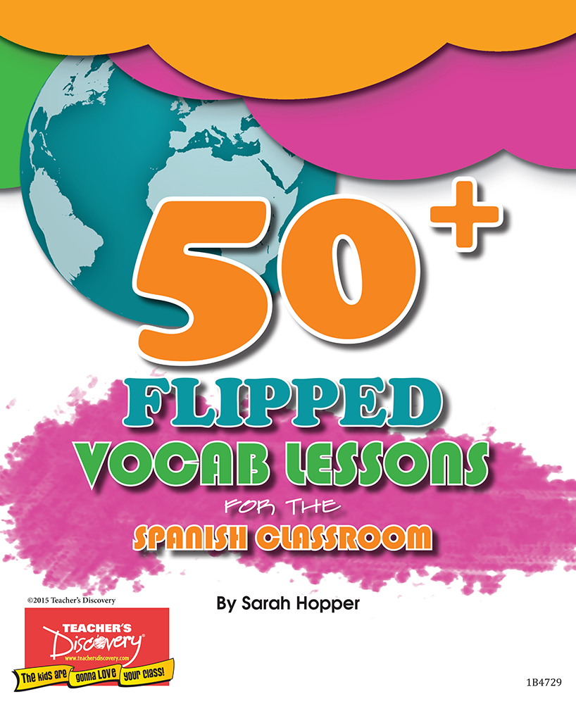 50+ Flipped Vocab Lessons for the Spanish Classroom Book