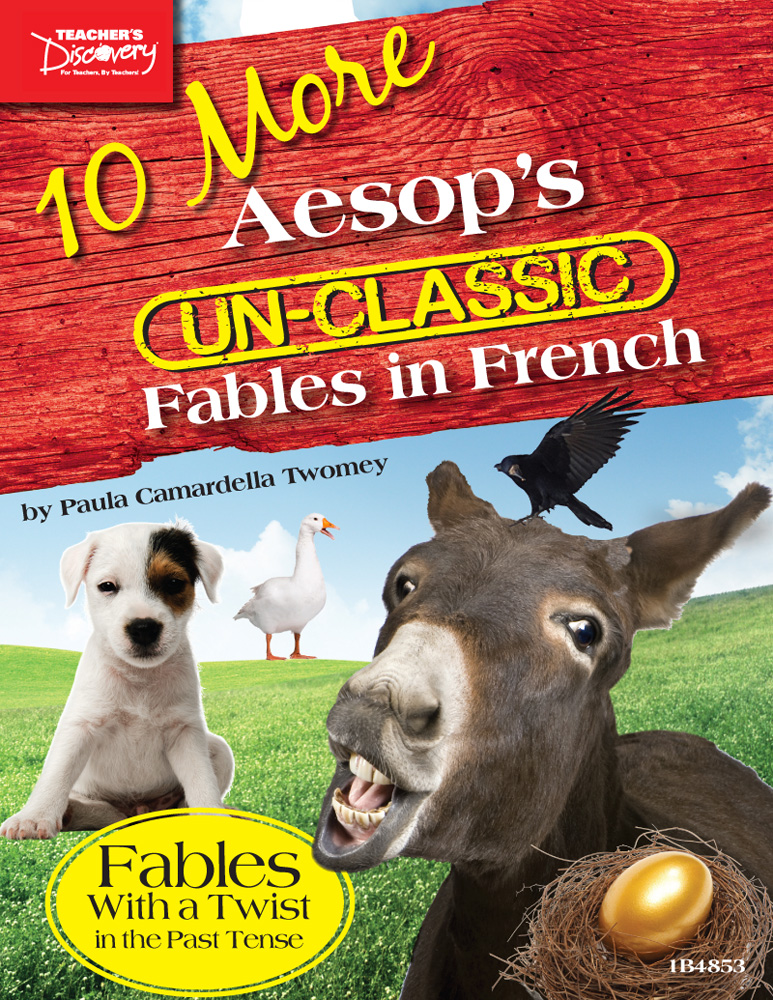 10 More Aesop's Un-Classic Fables in French Past Tense Book